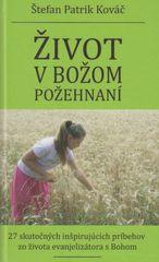 Život v Božom požehnaní - Štefan Patrik Kováč