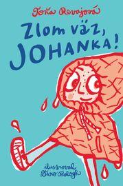Zlom väz, Johanka! - Toňa Revajová