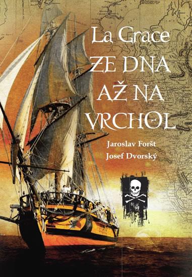 La Grace - Ze dna až na vrchol - Jaroslav Foršt, Josef Dvorský
