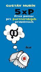 5 × P – Prvá pomoc pri partnerských problémoch - Gustáv Murín