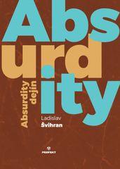 Absurdity dejín - Ladislav Švihran