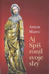 Aj Spiš ronil slzy - Anton Marec