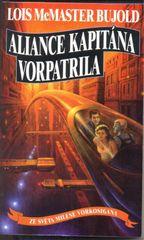 Aliance kapitána Vorpatrila - Ze světa Milese Vorkosigana - Lois McMaster Bujold