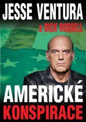 Americké konspirace - Jesse Ventura, Dick Russell