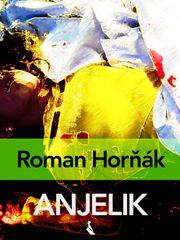 Anjelik - Roman Hornák