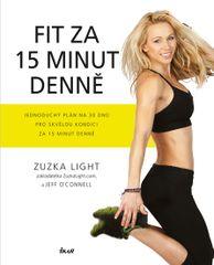 Buď fit za 15 minut denně - Zuzka Light, Jeff O´Connell