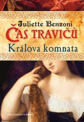 Čas travičů - Králova komnata - Juliette Benzoni