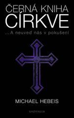 Černá kniha církve - Michael Hebeis
