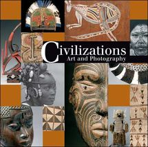 Civilizations - Art and Photography