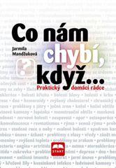 Co nám chybí, když... - Praktický domácí - Jarmila Mandžuková