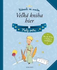 Malý princ Veľká kniha hier - kolektiv