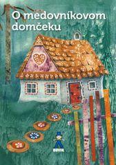 O medovníkovom domčeku - Mária Rázusová-Martáková