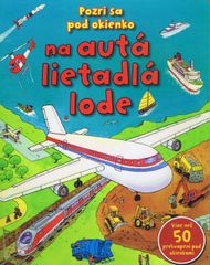 Pozri sa pod okienko na autá, lietadla,  - autor neuvedený