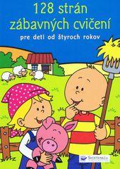 128 strán zábavných cvičení pre deti od štyroch rokov