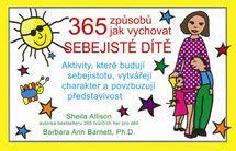 365 způsobů jak vychovat sebejisté dítě - Barnett Barbara Ann Allison Sheila,