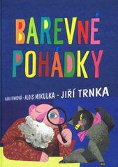 Barevné pohádky - Alois Mikulka, Klára Trnková