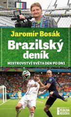 Brazilský deník - Mistrovství světa den po dni - Jaromír Bosák