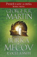 Búrka mečov 1: Oceľ a sneh - Piesen ľadu a ohna kn.3 - George R. R. Martin