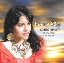 CD - Ľudové cigánske piesne - Monika Rigó – Ktože sú cigáni, Ko Hi O Roma, Kik A Cigányok -  Monika Rigó
