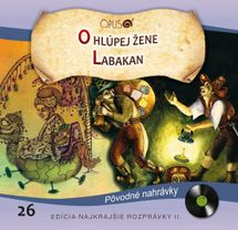 CD-Najkrajšie rozprávky 26- O hlúpej žene / Labakan - Kolektív