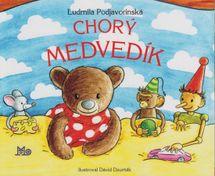 Chorý medvedík - Ľudmila Podjavorinská