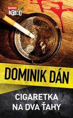 Cigaretka na dva ťahy - Dominik Dán