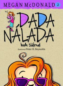 Dada Nálada bude slávna! - Megan McDonald