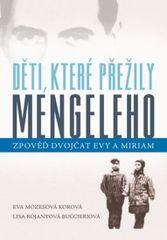 Děti, které přežily Mengeleho - Zpověď dvojčat Evy a Miriam - Eva Mozes Korová
