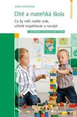 Dítě a mateřská škola - Co by měli rodiče znát, učitelé respektovat a rozvíjet - 2. vydání - Koťátková Sona
