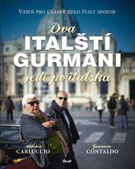 Dva italští gurmáni jedí po italsku - Antonio Carluccio & Gennaro Contaldo