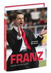 Franz - Nejsem jen motivátor! - Jaroslav Kirchner