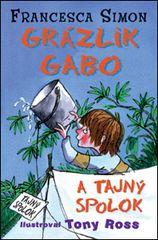 Grázlik Gabo a tajný spolok - Francesca Simon