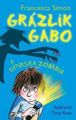 Grázlik Gabo a upírska zombia - Francesca Simon