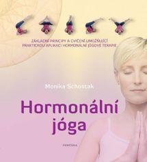 Hormonální jóga - Základní principy a cvičení umožnující praktickou aplikaci hormonální jógové terapie - Monika Schostak