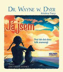Já jsem - Proč tato dvě slova tolik znamenají - Wayne W. Dyer