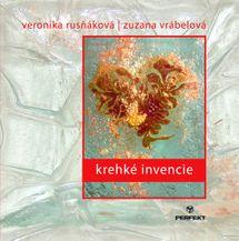Krehké invencie - Veronika Rusnáková, Zuzana Vrábelová