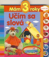 Mám 3 roky - Učím sa slová - autor neuvedený