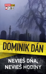 Nevieš dňa, nevieš hodiny - Dominik Dán