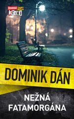 Nežná fatamorgána - Dominik Dán