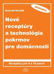 Nové receptúry a technológia pokrmov pre domácnosti - Konrád Kendík