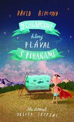 O chlapcovi, ktorý plával s piranami - David Almond