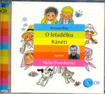 O letadélku Káněti - 2CD (Čte Václav Postránecký) - Bohumil Říha