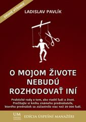 O mojom živote nebudú rozhodovať iní - Ladislav Pavlík
