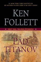 Pád titanov - 1 diel trilógie Storočie - Follett Ken