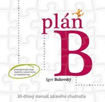 Plán B – 30-dnový manuál zdravého chudnutia - Bukovský Igor