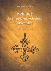 Pohľady do stredovekých dejín Slovenska - Michal Slivka