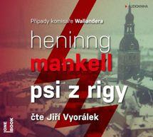 Psi z Rigy - CD mp3 (Čte Jiří Vyorálek) - Henning Mankell