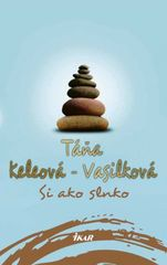 Si ako slnko - Tána Keleová-Vasilková