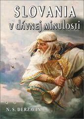 Slovania v dávnej minulosti - Nikolaj Deržavin Sevastjanovič