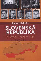 Slovenská republika v rokoch 1939- 1945 - Roman Michelko